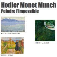 29 avril – Hodler Monet Munch – Peindre l'impossible
